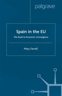 Spain in the E.U. The Road to Economic Convergenc : The Road to Economic Convergence, PDF eBook