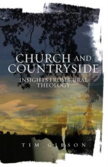 Church and Countryside : Insights from Rural Theology, Paperback Book
