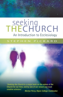 Seeking the Church : An Introduction to Ecclesiology, Paperback Book