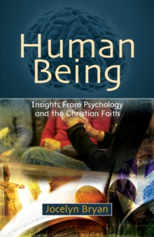 Human Being : Insights from Psychology and the Christian Faith, Paperback Book