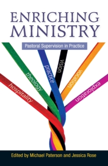 Enriching Ministry : Pastoral Supervision in Practice, Paperback / softback Book