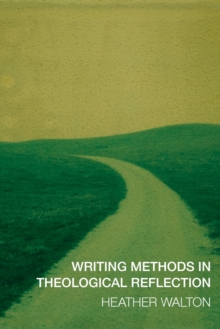 Writing Methods in Theological Reflection, Paperback Book