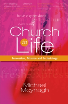 Church in Life : Innovation, Mission and Ecclesiology, Paperback Book