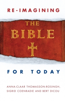Re-Imagining the Bible for Today, Paperback Book