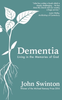 Dementia : Living in the Memories of God, Paperback Book