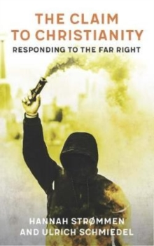The Claim to Christianity : Responding to the Far Right, EPUB eBook