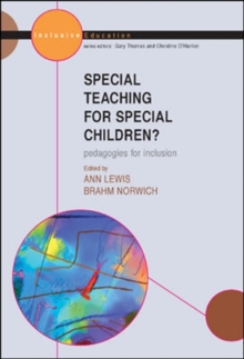 Special Teaching for Special Children? Pedagogies for Inclusion, Paperback / softback Book
