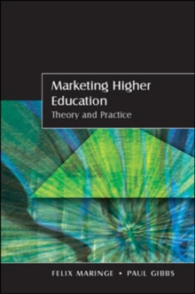 Marketing Higher Education : Theory and Practice, Paperback Book