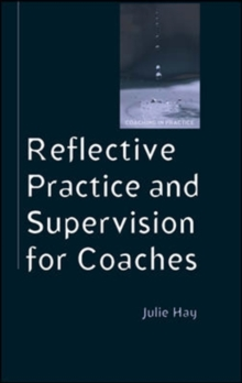Reflective Practice and Supervision for Coaches, Paperback Book