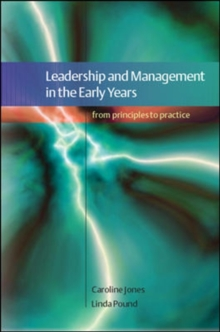 Leadership and Management in the Early Years: From Principles to Practice, Paperback Book