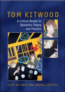 Tom Kitwood on Dementia : A Reader and Critical Commentary, Paperback Book