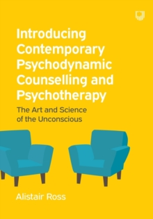 Introducing Contemporary Psychodynamic Counselling and Psychotherapy: The Art and Science of the Unconscious, Paperback / softback Book