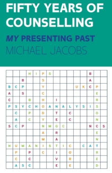 Fifty Years of Counselling - My Personal Past, Paperback / softback Book