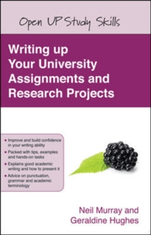 Writing Up Your University Assignments and Research Projects : A Practical Handbook, Paperback Book