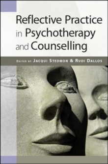 Reflective Practice in Psychotherapy and Counselling, Paperback / softback Book