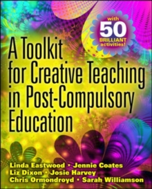 A Toolkit for Creative Teaching in Post-Compulsory Education, Paperback / softback Book