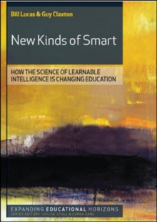 New Kinds of Smart: How the Science of Learnable Intelligence is Changing Education : How the Science of Learnable Intelligence is Changing Education, Paperback Book