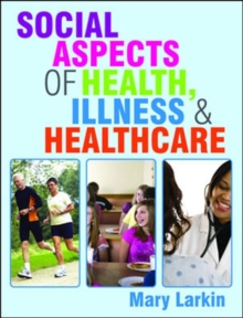 Social Aspects of Health, Illness and Healthcare, Paperback / softback Book