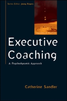 Executive Coaching: A Psychodynamic Approach, Paperback / softback Book