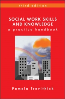 Social Work Skills and Knowledge: A Practice Handbook : A Practice Handbook, Paperback Book