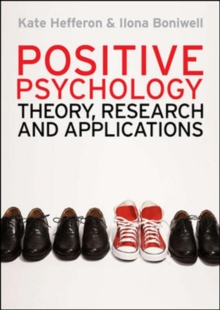 Positive Psychology: Theory, Research and Applications, Paperback / softback Book