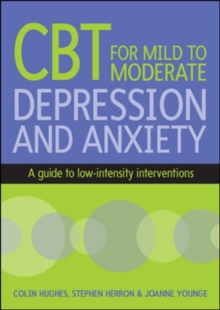 CBT for Mild to Moderate Depression and Anxiety, Paperback / softback Book