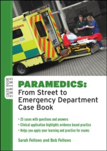 Paramedics: From Street to Emergency Department Case Book, Paperback Book