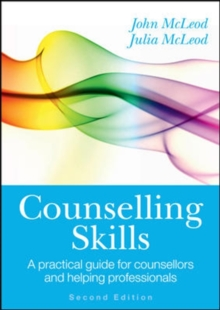 Counselling Skills: A Practical Guide for Counsellors and Helping Professionals, Paperback / softback Book