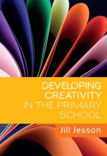 Developing Creativity In The Primary School, EPUB eBook