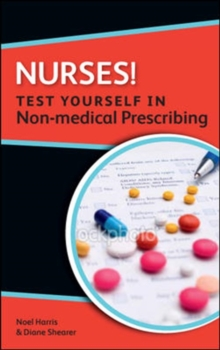 Nurses! Test yourself in Non-medical Prescribing, Paperback / softback Book