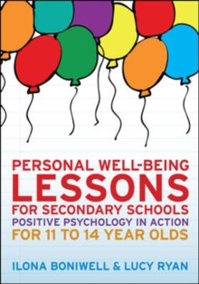 Personal Well-Being Lessons for Secondary Schools: Positive psychology in action for 11 to 14 year olds : Positive psychology in action for 11 to 14 year olds, Paperback Book
