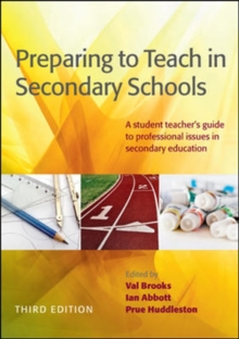 Preparing To Teach In Secondary Schools: A Student Teacher's Guide To Professional Issues In Secondary Education, Paperback / softback Book