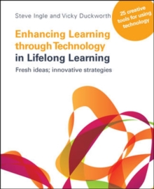 Enhancing Learning through Technology in Lifelong Learning: Fresh Ideas: Innovative Strategies : Fresh ideas; innovative strategies, Paperback Book