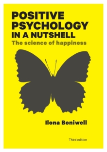 Positive Psychology in a Nutshell: The Science of Happiness : The Science of Happiness, Paperback Book