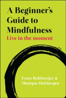 A Beginner's Guide to Mindfulness: Live in the Moment, Paperback / softback Book