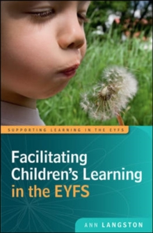 Facilitating Children's Learning in the EYFS, Paperback Book