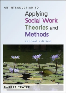 An Introduction to Applying Social Work Theories and Methods, Paperback Book