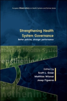 Strengthening Health System Governance: Better policies, stronger performance : Better policies, stronger performance, Paperback Book