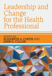 Leadership and Change for the Health Professional, Book Book