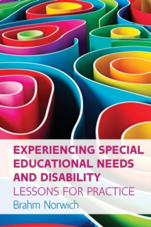 Experiencing Special Educational Needs and Disability: Lessons for Practice : Lessons for Practice, Paperback Book