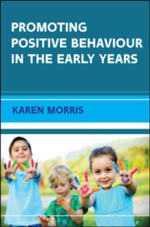 Promoting Positive Behaviour in the Early Years, Paperback / softback Book