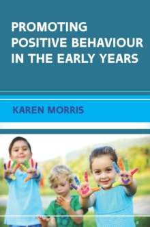 EBOOK: Promoting Positive Behaviour in the Early Years, EPUB eBook