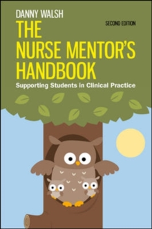 The Nurse Mentor's Handbook: Supporting Students in Clinical Practice, Paperback Book
