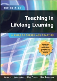 Teaching in Lifelong Learning: A Guide to Theory and Practice : A Guide to Theory and Practice, Paperback Book