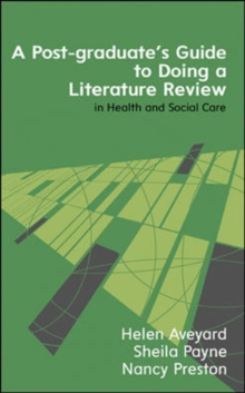 A Postgraduate's Guide to Doing a Literature Review in Health and Social Care, Paperback Book
