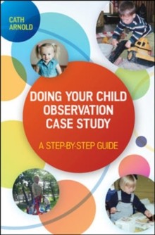 Doing Your Child Observation Case Study: A Step-by-Step Guide, Paperback Book