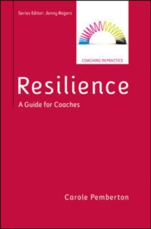 Resilience: A Practical Guide for Coaches : A Practical Guide for Coaches, Paperback Book
