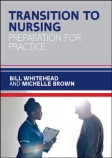 Transition to Nursing: Preparation for Practice, Paperback Book