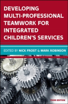 Developing Multiprofessional Teamwork for Integrated Children's Services: Research, Policy, Practice, Paperback Book