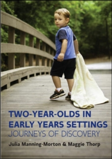 Two-Year-Olds in Early Years Settings: Journeys of Discovery, Paperback Book